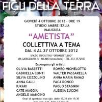 """""""Ametista – I cristalli, figli della Terra"""", collettiva a tema dal 4 al 27 ottobre 2012"""